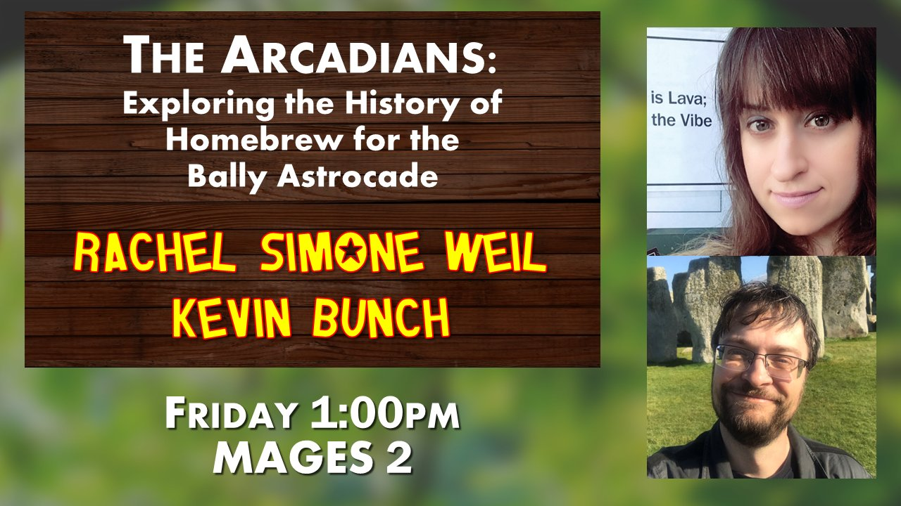 The Arcadians: Exploring the History of Homebrew for the Bally Astrocade, with Rachel Simone Weil and Kevin Bunch, Friday 1pm in MAGES 2