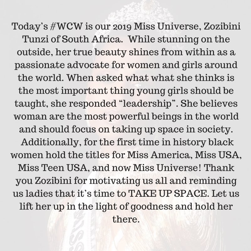 Today's #WCW is 2019 Miss Universe, @zozitunzi of South Africa. Her beautiful message to women about taking up space in society truly resonated with me. And for the first time in history, black women hold the titles for Miss America, Miss USA, Miss Teen USA, & Miss Universe! ⬇️
