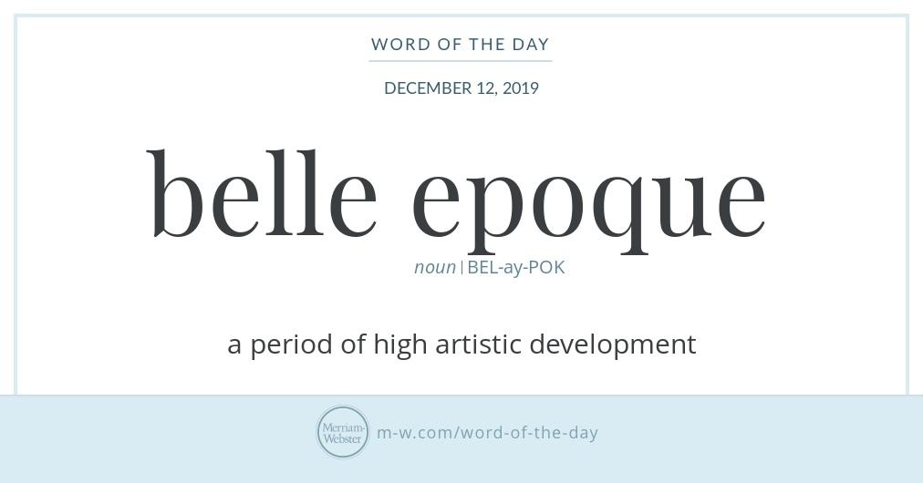Good morning! Today's #WordOfTheDay is 'belle epoque' https://s.m-w.com/2PnqrRL