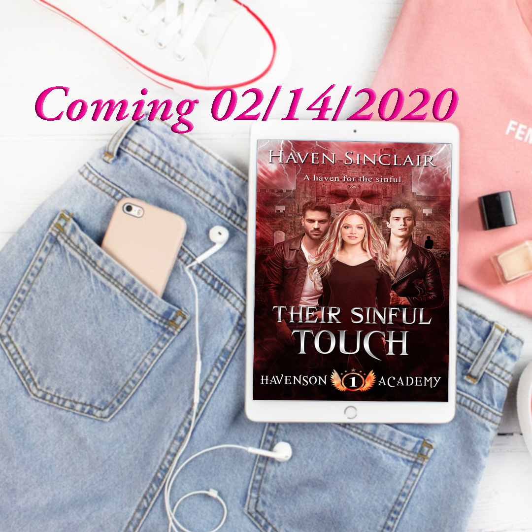 Get ready to step into Havenson Academy - Where being good is bad and being bad is oh, so good!  Their Sinful Touch is available for preorder!    #FirstLove #NewAdult #PNR