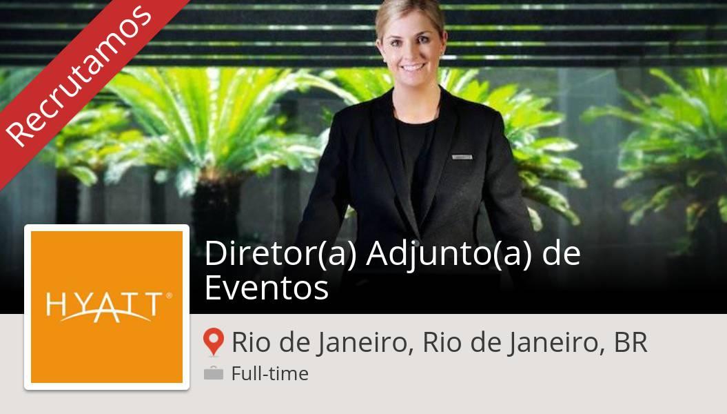 #Diretor(a) Adjunto(a) de #Eventos (#RiodeJaneiroRiodeJaneiroBR)  #emprego #InAHyattWorld