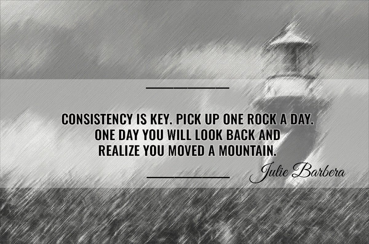 Consistency is key. Pick up one rock a day. One day you will look back and realize you moved a mountain.-#JulieBarbera #ThursdayThoughts @Hazloe3 @jncoachingtech @arunbhar @AasharR @eldiablo0786 @RedMajid @LisaTruthJohns @CoopLori @CoachTrainsCEO @BabyGo2014 @gary_hensel