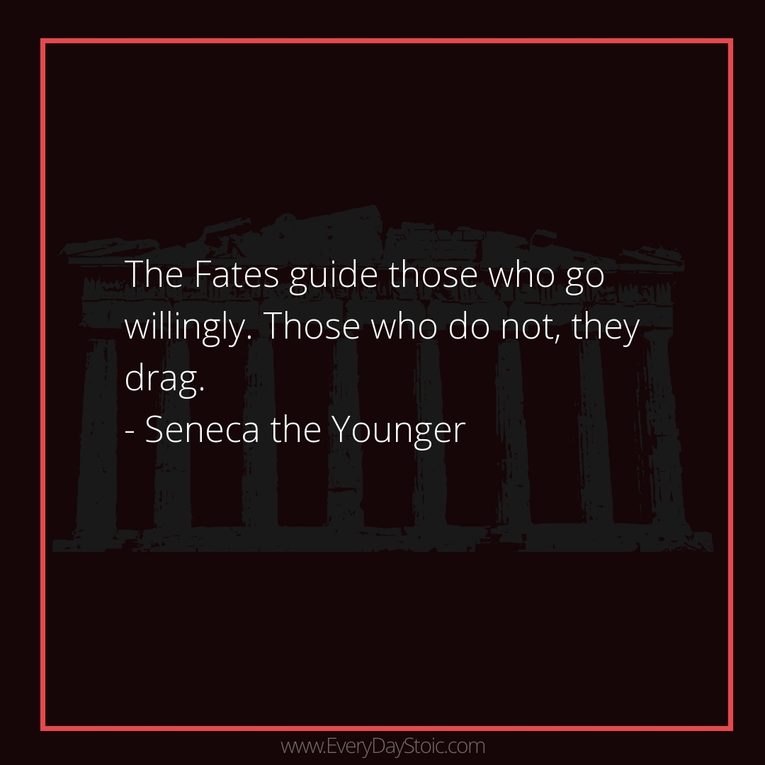 The Fates guide those who go willingly. Those who do not, they drag. -Seneca the Younger  #Anger #antique #Discipline #epictetus #GrowthMindset #Knowledge #KnowledgeIsPower #MarcusAurelius #Mindset #mindsetmatters #MindsetShift #PersonalGrowth #Philosoph https://everydaystoic.com/seneca/13-dec/pic.twitter.com/4oZpqddFOS