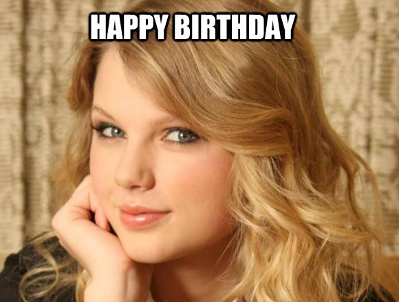 Happy Birthday, Taylor Swift!!!