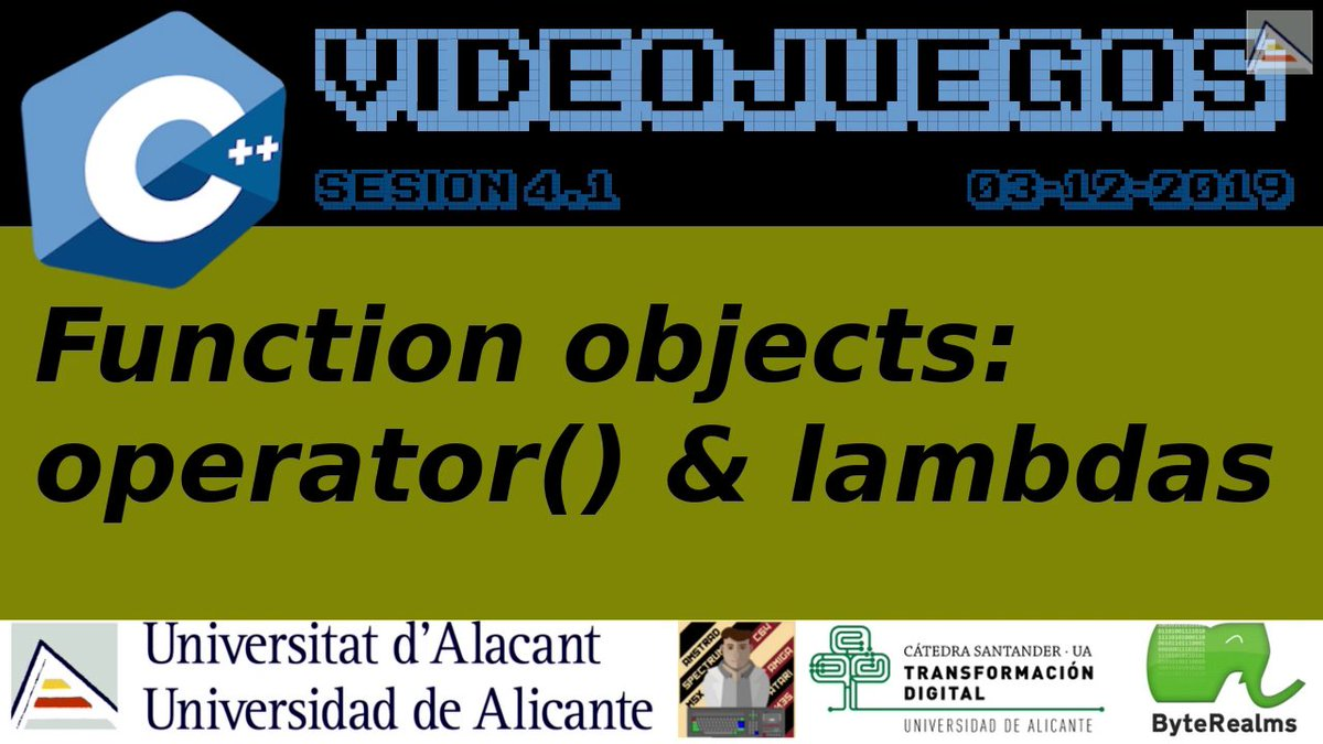 C++ Videojuegos 2019 [4.1]: Function objects, operator() y lambdas