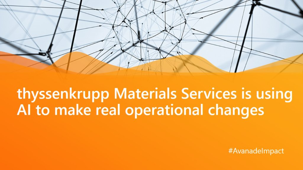 thyssenkrupp Materials Services is using #AI and #data to transform its operations and lower costs. Learn more: https://avana.de/33nOGCl #AvanadeImpact