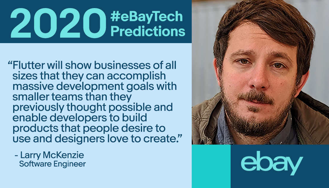 Ebay Tech On Twitter Larry Mckenzie A Software Engineer Based In Our Portland Office Shares Why He S Excited For The Growth Of Flutterdev In 2020 Ebaytech Https T Co Tqq1vkwzto