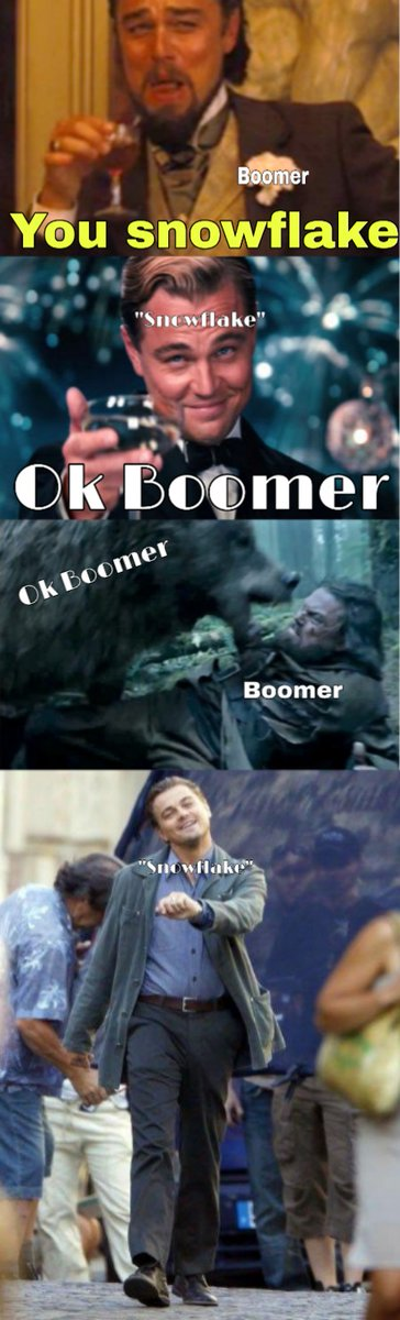 #okboomer #snowflakes #sticksandstones #whiners #ClimateChange #LeonardoDiCaprio #djangounchained #therevenant #thegreatgatsby #inception #nevertrump #trumpsterdivers #babyboomers #funny #humor #funnymemes #justforfun #LOL