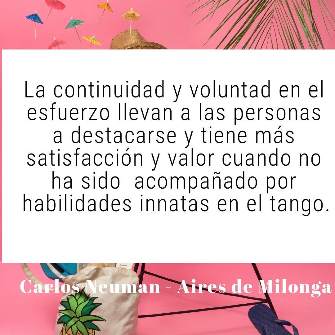 #BuenSabado La continuidad y voluntad en el esfuerzo llevan a las personas a destacarse y tiene más satisfacción y valor  cuando no ha sido  acompañado por habilidades innatas en el tango.Carlos Neuman - Aires de Milonga #tango #tango2019 #tangoargentino #AiresDeMilongapic.twitter.com/lL4ArHX6g2