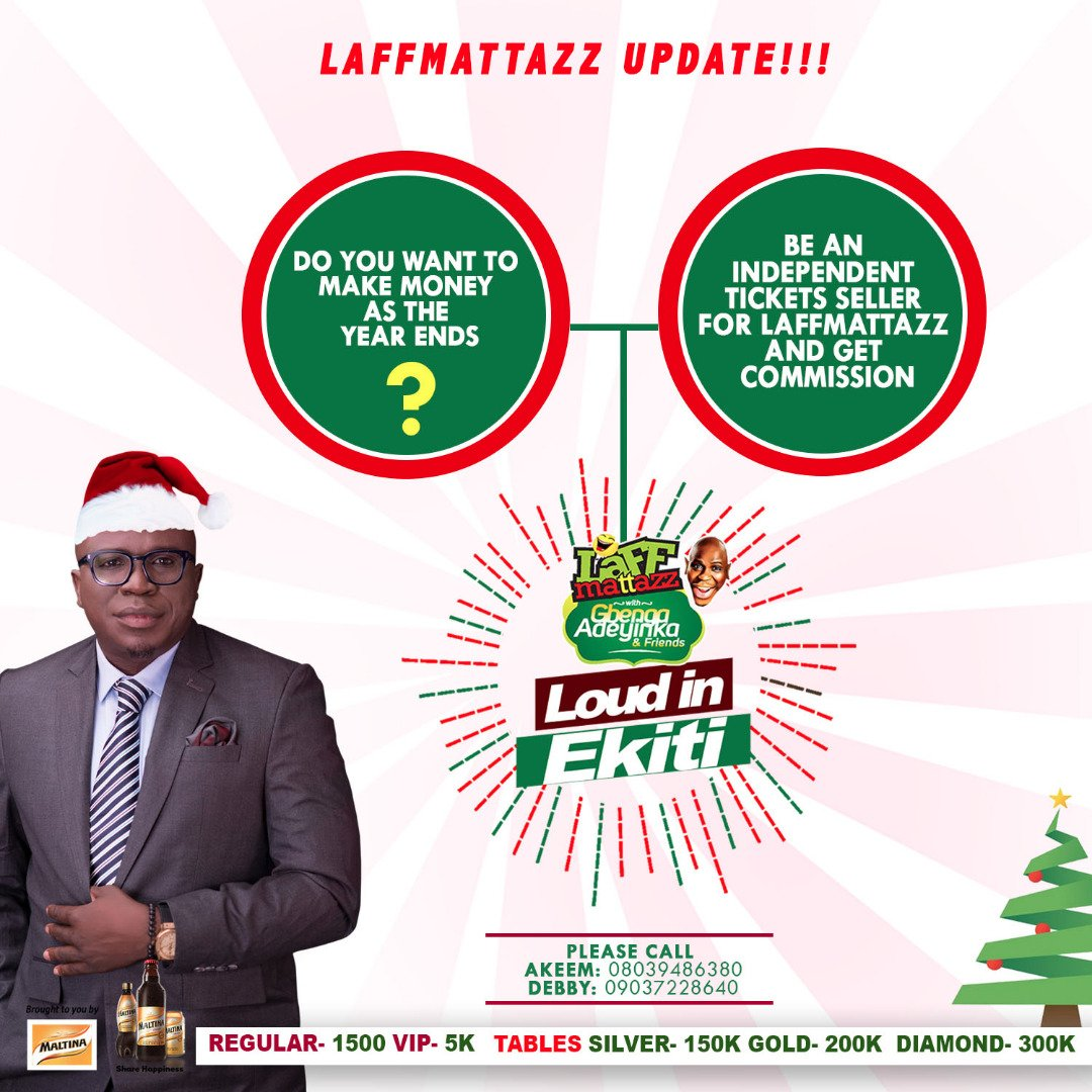 Here's an Opportunity to Make Extra Cash As the Year Ends  _ Be an Independent Tickets Seller for Laffmattazz and Get Juicy  Commission  _ Call 08039486380 , 09037228640 to be a Part  _ #LaffmattazzEkiti2019  is on Sunday , Come Gbe Body as you have Great Fun pic.twitter.com/roPcYshBa0