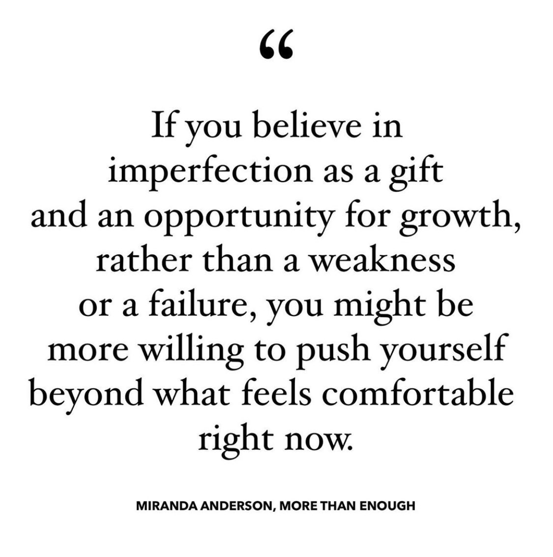 If you believe in imperfection as a gift ....