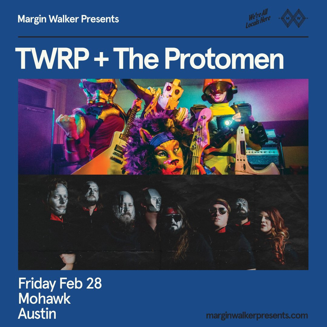 Just announced: @MarginWalkerTX presents @TWRPband + The Protomen Friday, February 28th! On sale Friday at mohawkaustin.com #MohawkAustin