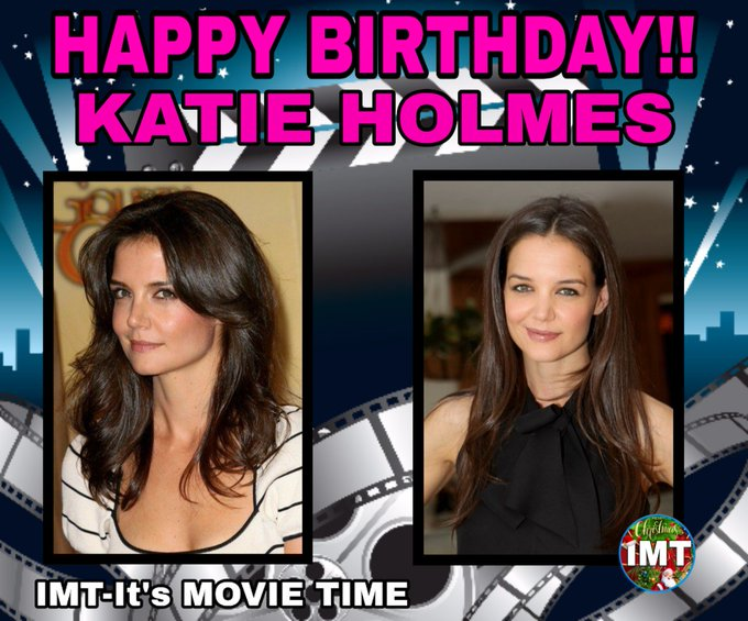 Happy Birthday to the Beautiful Katie Holmes! The actress is celebrating 41 years.