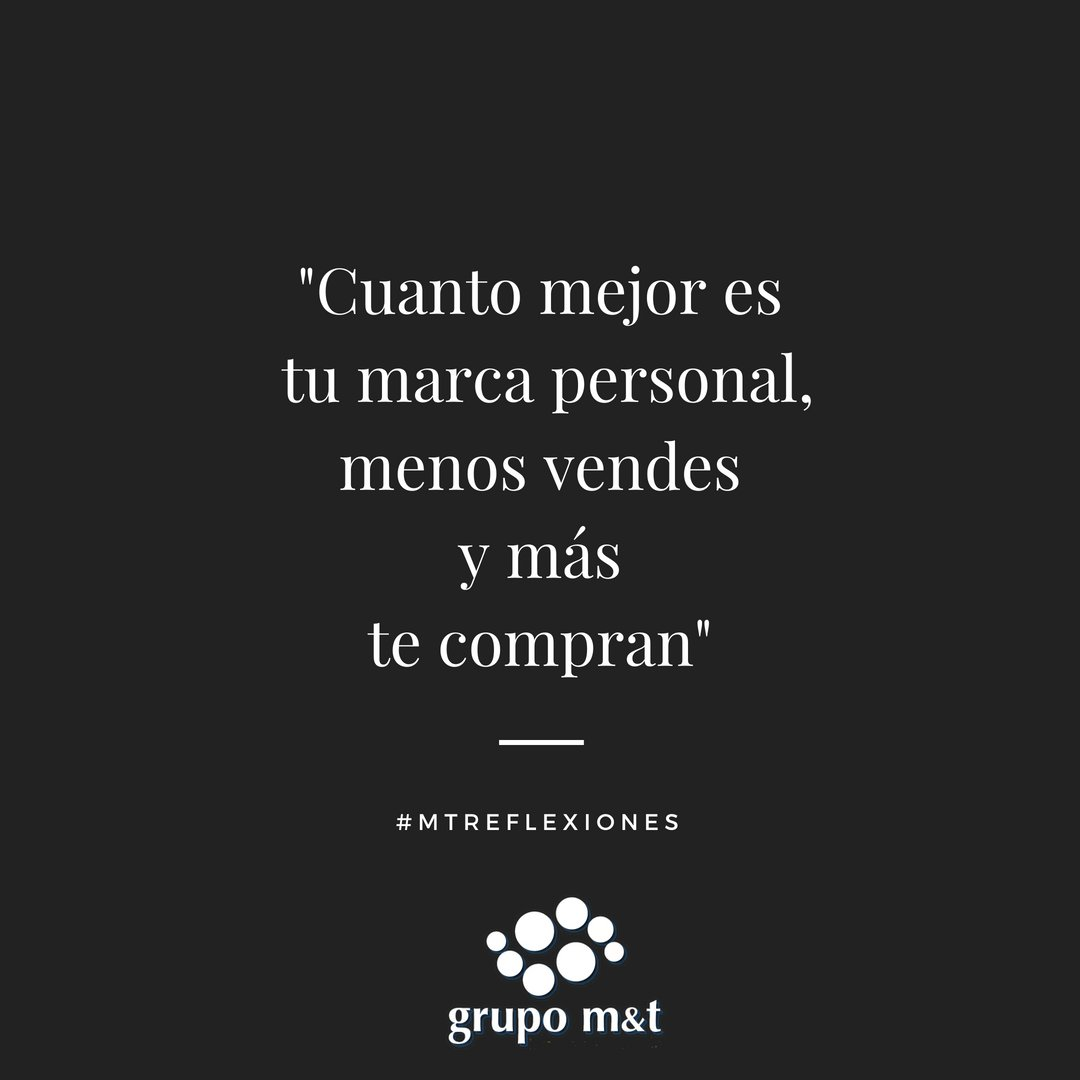 """#MTReflexiones """"Cuanto mejor es tu marca personal, menos vendes y más te compran"""" #GrupoMT #FrasesdeMotivación #citaspic.twitter.com/6oVzX1OgLG"""
