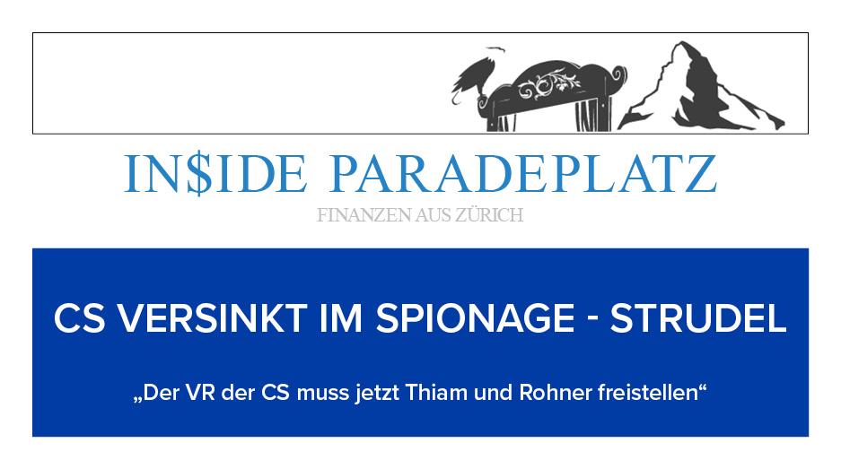 """CS VERSINKT IM SPIONAGE - STRUDEL  """"Der VR der CS muss jetzt Thiam und Rohner freistellen""""  https://t.co/K3wwEf5jys  #insideparadeplatz #hildebrand #philipphildebrand #paradeplatz #lukashässig #Finanzen #Wirtschaft https://t.co/Wsi2J0JIlb"""