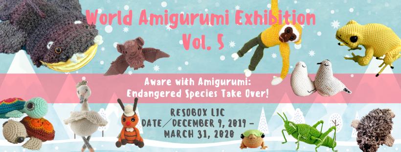 World Amigurumi Exhibition vol. 5 | Threatened Threads: Protect ... | 312x820