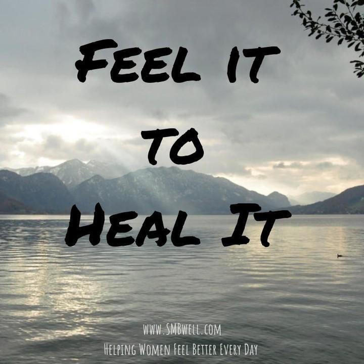 """Feel It To Heal It"" https://www.SMBwell.com/12 #feelthefeels #mindsetmatters #lifecoachforwomen #loveyourlife #mindfulmama #mindfulness"