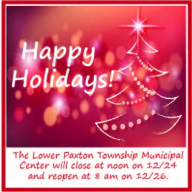 Happy Holidays from Lower Paxton Township! . #holidaysinLPT #lowerpaxtontwp #ourcommunity