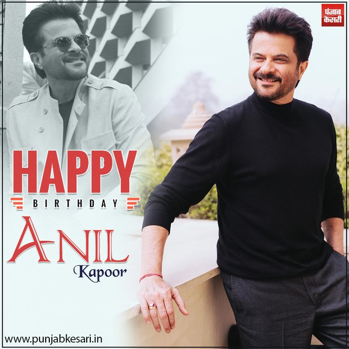 Happy Birthday Anil Kapoor  .
