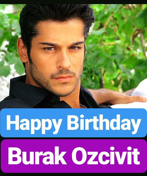 Happy Birthday  Burak Ozcivit