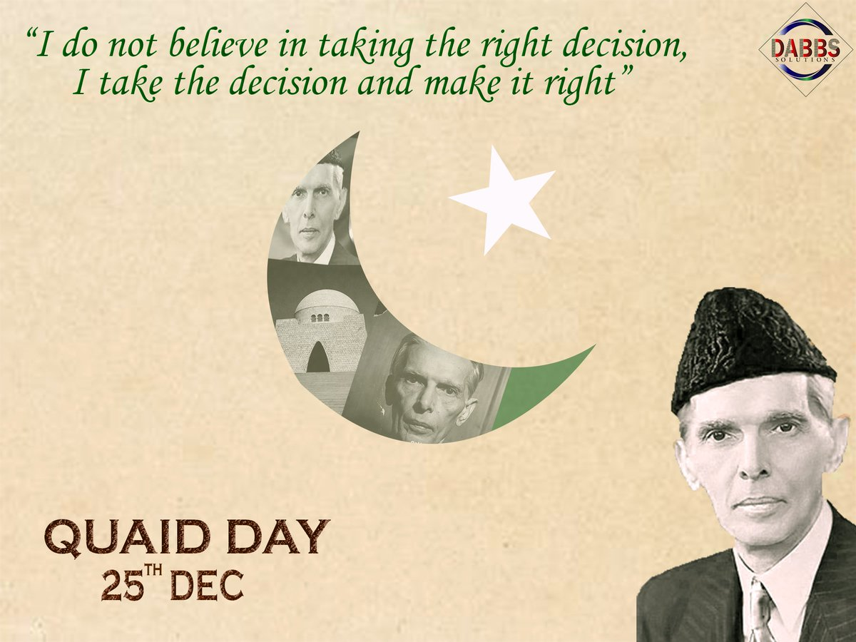 """I do not believe in taking the right decision. I take the decision and make it right"" Happy Quaid Day to all pakistanis, and Merry Christmas to those celebrating  Team DABBS Solutions  #quaideazam #pakistan #jinnah #christmas #merrychristmas https://t.co/qW8kuZr3cE"