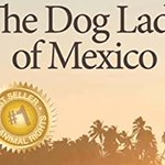Image for the Tweet beginning: The Dog Lady of Mexico
