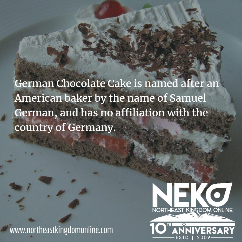 German Chocolate Cake is named after an American baker by the name of Samuel German, and has no affiliation with the country of Germany. . . . . #NEKOVT #FunFactFriday #EatCake #ChocolateCake #Cake #WithaCherryonTop #FunFacts #InstaFact pic.twitter.com/uoRg900Vkt