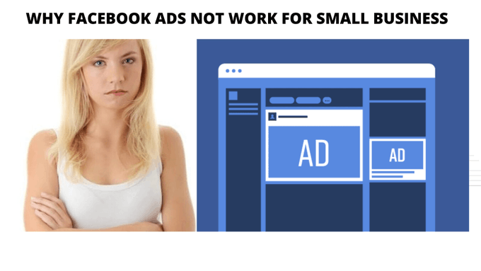 Why Facebook Ads Not Work For Small Business