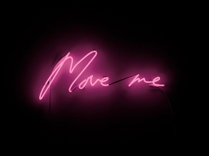 Move me, neon sculpture by Tracey Emin, 2013 #womensart