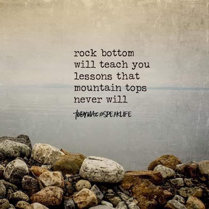 Rock bottom teaches you lessons that mountain tops never will. Embrace every experience. The good, bad and ugly. They all give us moments of reflection and valuable lessons to take away. #ThursdayThoughts #thursdaymorning
