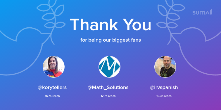Our biggest fans this week: korytellers, Math_Solutions, irvspanish. Thank you! via sumall.com/thankyou?utm_s…