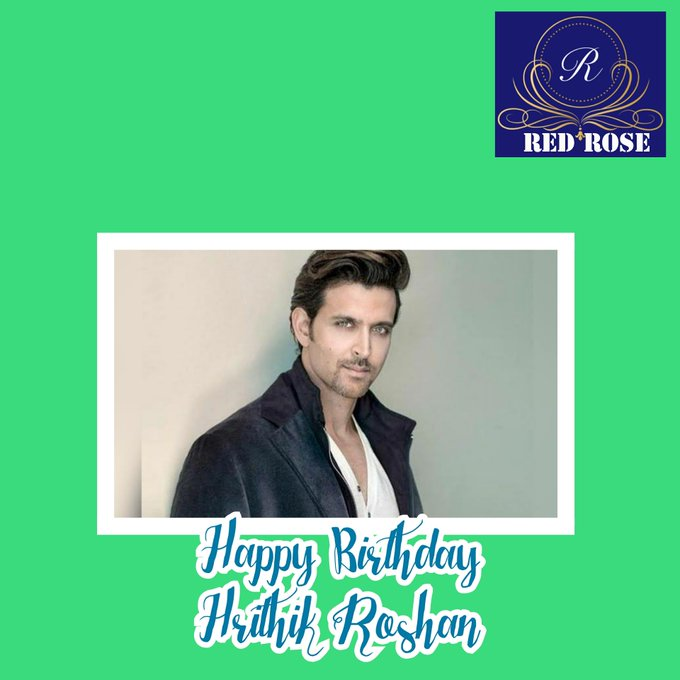 Happy Birthday HRITHIK ROSHAN