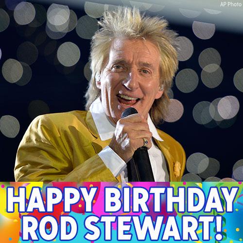 Happy Birthday to Grammy-winning singer-songwriter Sir Rod Stewart!