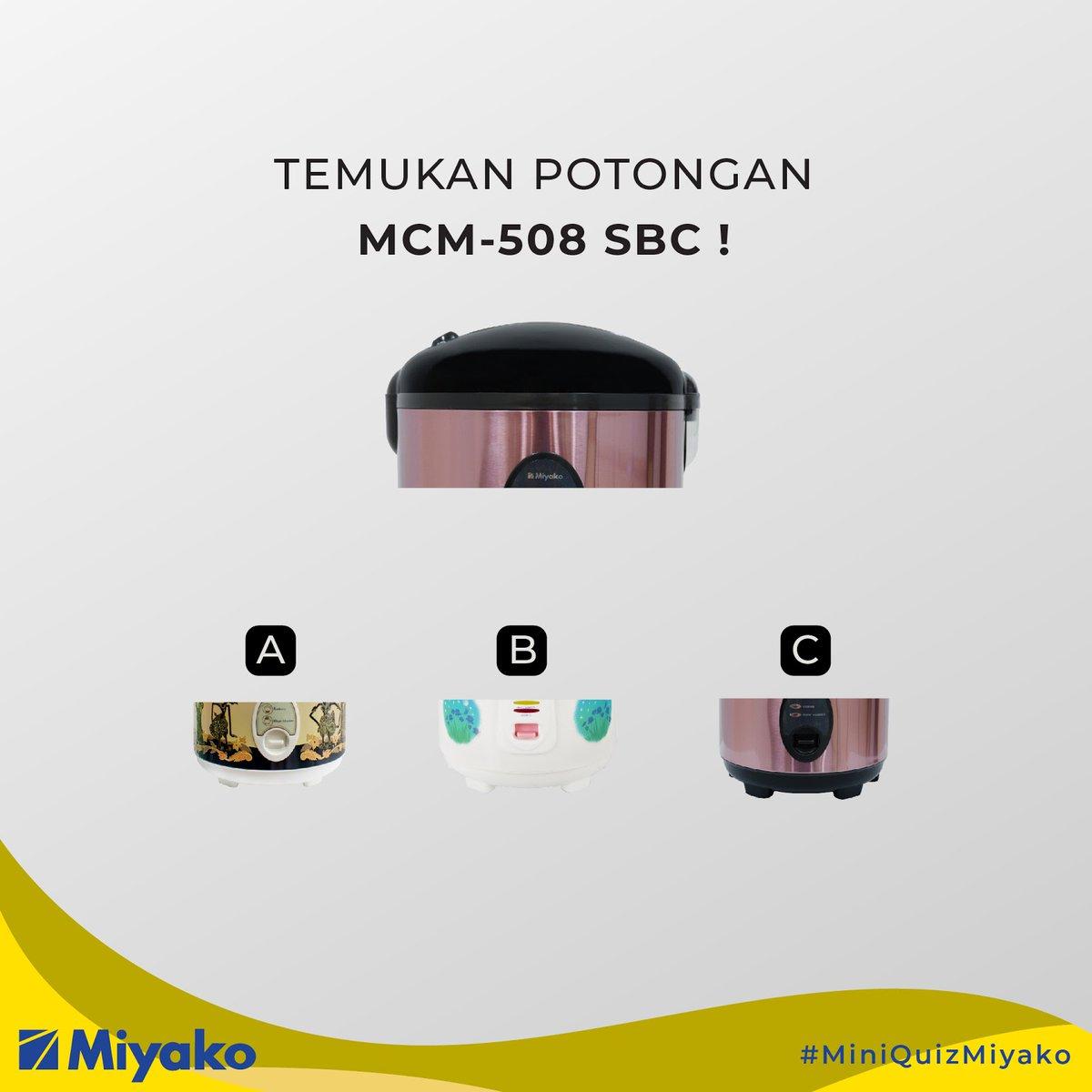 Tulis jawaban kamu dengan format (Nama Asli Lengkap) spasi (Kota) spasi (Jawaban) spasi (Keunggulan MCM-508 SBC) spasi hashtag #MIYAKOdulu #MiyakoMagicWarmerPlus #MiniQuizMiyako serta jangan lupa tag 3 orang temanmu.