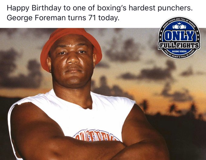 Happy Birthday to one of boxing s hardest punchers. George Foreman turns 71 today.