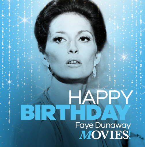 Happy Birthday Faye Dunaway!  And catch the star in DOUBLE EDGE and LITTLE BIG MAN today at 9:25am PT | 6:25am PT.