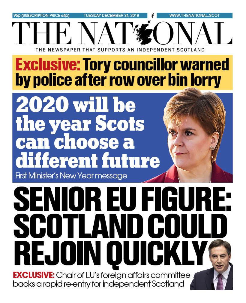 Tomorrows front page: FM says 2020 will be the year Scotland chooses its own future as EU chief backs rapid re-entry for independent Scotland