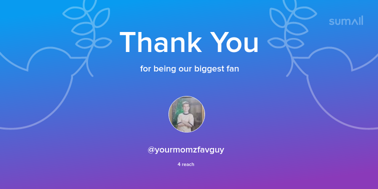 Our biggest fans this week: yourmomzfavguy. Thank you! via