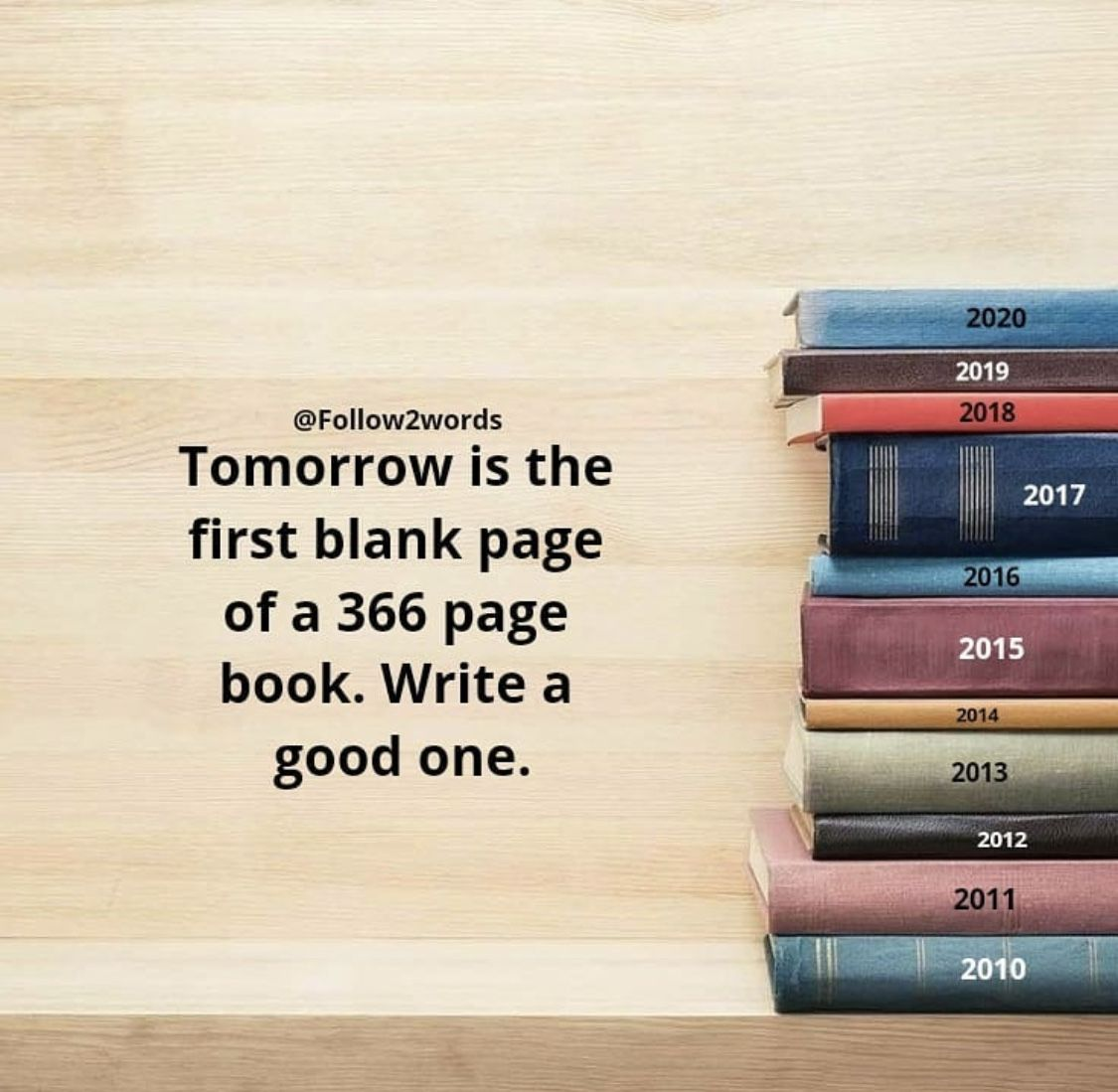 I liked this one. Make every day...every word...count. Write a good one. #HappyNewYear2019