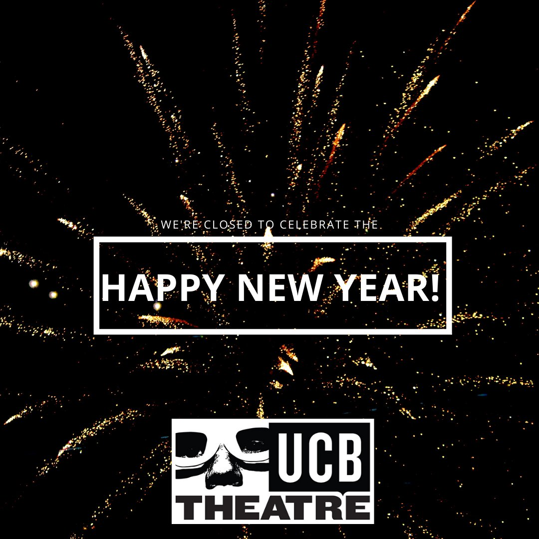 We're closed tonight! But check out our upcoming shows here: ucbtheatre.com