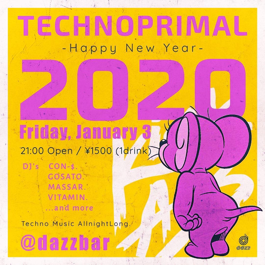 TECHNOPRIMAL  Happy New Year 2020 -TechnoMusic AllNight Long-  2020.1.3 Fri @dazzbar 21:00 Open ¥1500(1d)  DJ's CON-$ GOSATO MASSAR VITAMIN ...and more<br>http://pic.twitter.com/yHJzIZknfz