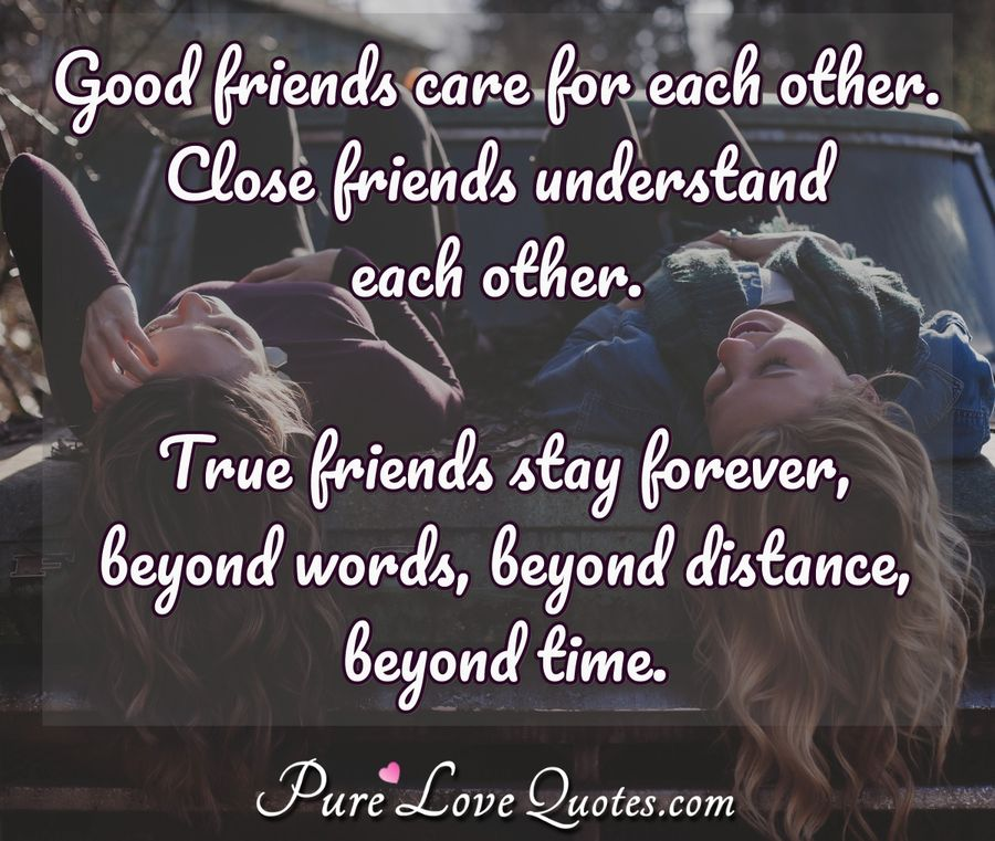 pure love quotes on good friends care for each other