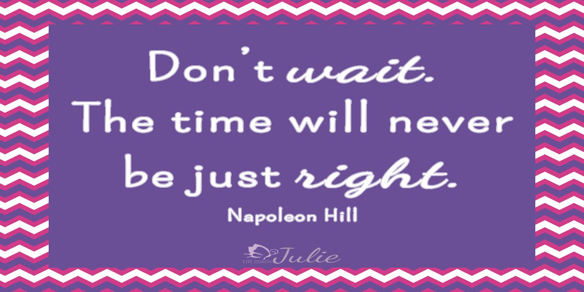 Don't wait. The time will never be just right. Napoleon Hill#lifequotesandsayings#quotes<br>http://pic.twitter.com/LNENcu9Peq