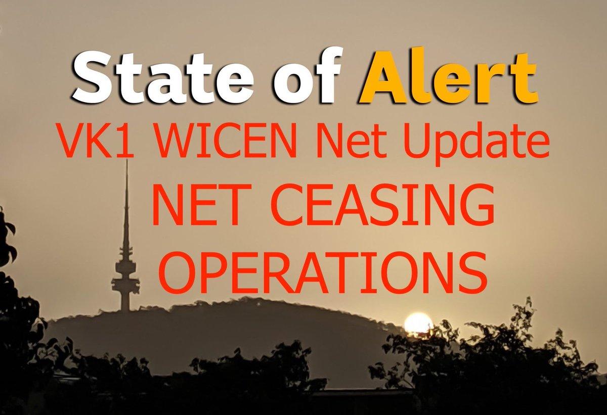 #vk1 #wicen #emcom update - net ceasing    #canberra #cbr #bushfires #AustraliaFires  #nswfires @NSWRFS @ACT_ESA