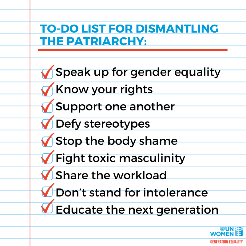 Here are 9 ways to dismantle patriarchy. Start today! #GenerationEquality 💪🏽✔️💯