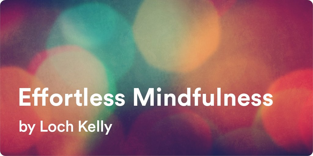 "NEW MEDITATION SERIES available in the app now: ""Effortless Mindfulness"" by Loch Kelly"