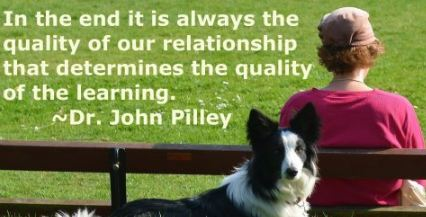 'In the end it is always the quality of our relationship that determines the quality the learning.'