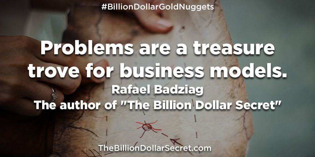 """Problems are a treasure trove for business models.– Rafael Badziag, the author of """"The Billion Dollar Secret"""" – from the book """"The Billion Dollar Secret"""" https://buff.ly/2B0BF5U  #BillionDollarGoldNuggets #TheBillionDollarSecret #BillionDollarAcademy #BillionaireQuotes pic.twitter.com/olD4GWf0t4"""