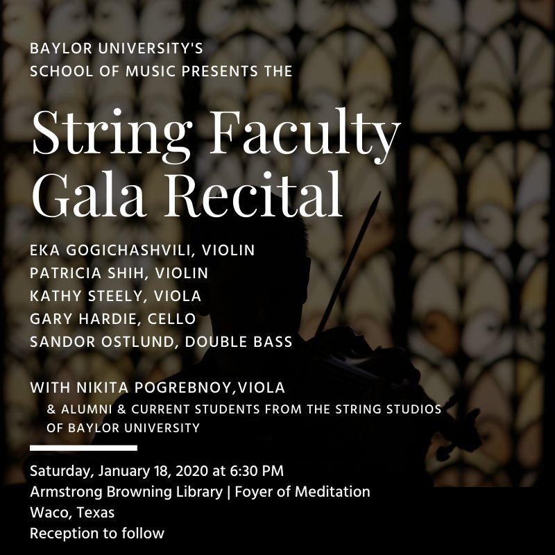 Don't miss our upcoming String Faculty Gala Recital on 1/18/2020! Performers include faculty artists and students from the String Division of the Baylor University School of Music. This event is free of charge and open to the public. #baylormusic #recitalcreditpic.twitter.com/4IQHCsHpOR