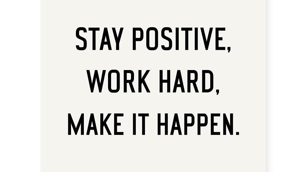 Stay positive, work hard and make it happen today. #WednesdayMotivation
